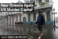New Orleans Again US Murder Capital