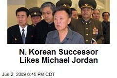 N. Korean Successor Likes Michael Jordan