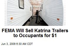FEMA Will Sell Katrina Trailers to Occupants for $1