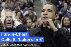 Fan-in-Chief Calls It: 'Lakers in 6'