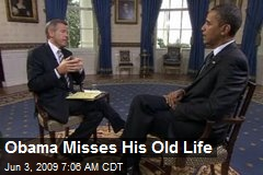 Obama Misses His Old Life