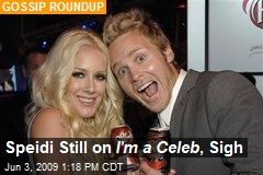 Speidi Still on I'm a Celeb , Sigh