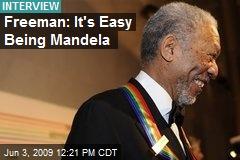 Freeman: It's Easy Being Mandela