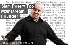 Slam Poetry Too Mainstream: Founder
