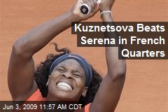 Kuznetsova Beats Serena in French Quarters