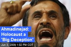 Ahmadinejad: Holocaust a 'Big Deception'