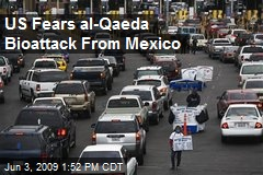 US Fears al-Qaeda Bioattack From Mexico