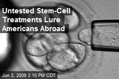 Untested Stem-Cell Treatments Lure Americans Abroad