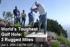 World's Toughest Golf Hole: 3 Rugged Miles