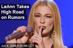 LeAnn Takes High Road on Rumors
