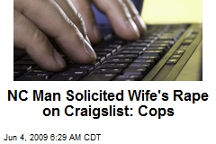 NC Man Solicited Wife's Rape on Craigslist: Cops