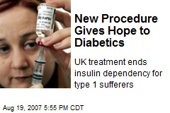 New Procedure Gives Hope to Diabetics