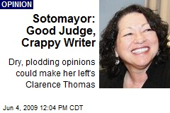 Sotomayor: Good Judge, Crappy Writer