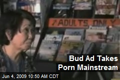 Bud Ad Takes Porn Mainstream