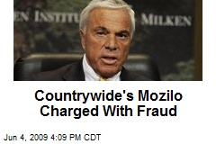 Countrywide's Mozilo Charged With Fraud