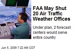 FAA May Shut 20 Air Traffic Weather Offices