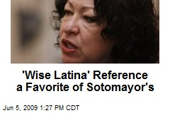 'Wise Latina' Reference a Favorite of Sotomayor's