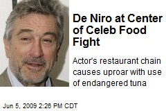 De Niro at Center of Celeb Food Fight