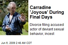 Carradine 'Joyous' During Final Days