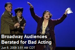 Broadway Audiences Berated for Bad Acting