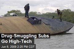 Drug-Smuggling Subs Go High-Tech
