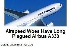 Airspeed Woes Have Long Plagued Airbus A330