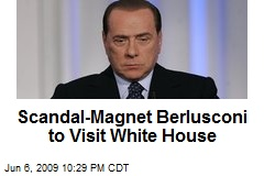 Scandal-Magnet Berlusconi to Visit White House