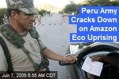 Peru Army Cracks Down on Amazon Eco Uprising