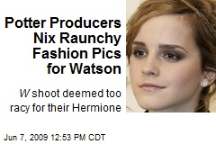 Potter Producers Nix Raunchy Fashion Pics for Watson