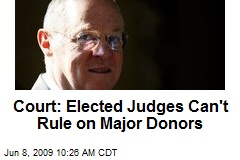 Court: Elected Judges Can't Rule on Major Donors