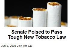 Senate Poised to Pass Tough New Tobacco Law
