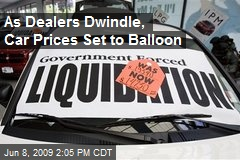 As Dealers Dwindle, Car Prices Set to Balloon