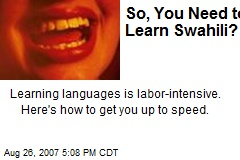 So, You Need to Learn Swahili?