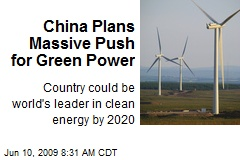 China Plans Massive Push for Green Power