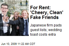 For Rent: 'Cheery, Clean' Fake Friends