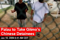 Palau to Take Gitmo's Chinese Detainees