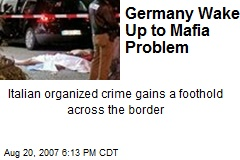 Germany Wakes Up to Mafia Problem