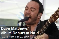 Dave Matthews' Album Debuts at No. 1