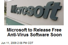 Microsoft to Release Free Anti-Virus Software Soon