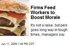 Firms Feed Workers to Boost Morale