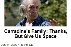 Carradine's Family: Thanks, But Give Us Space