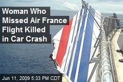 Woman Who Missed Air France Flight Killed in Car Crash