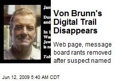 Von Brunn's Digital Trail Disappears