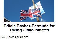 Britain Bashes Bermuda for Taking Gitmo Inmates