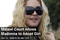 Malawi Court Allows Madonna to Adopt Girl
