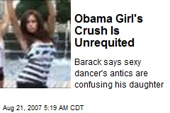 Obama Girl's Crush Is Unrequited