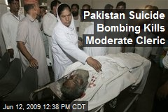 Pakistan Suicide Bombing Kills Moderate Cleric