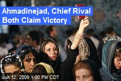 Ahmadinejad, Chief Rival Both Claim Victory