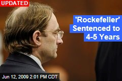 'Rockefeller' Sentenced to 4-5 Years