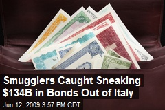 Smugglers Caught Sneaking $134B in Bonds Out of Italy